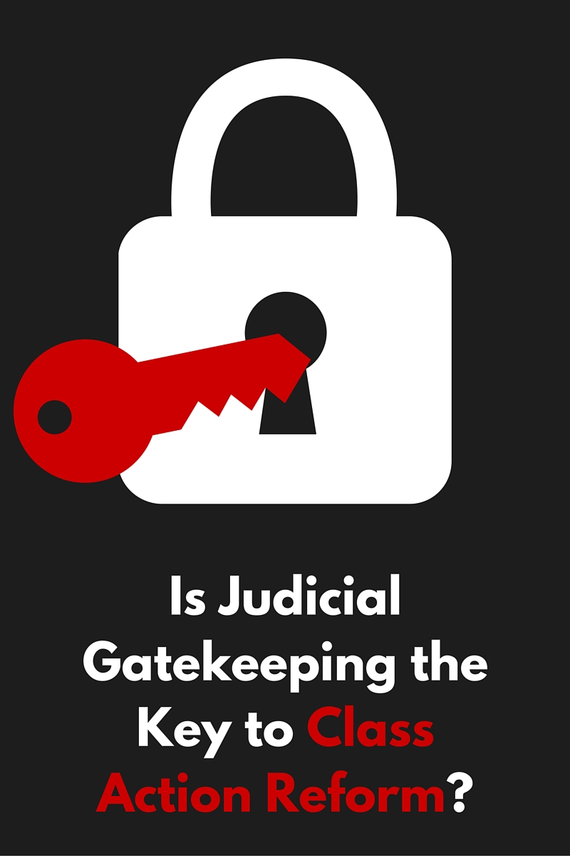 Is judicial gatekeeping the key to class action reform?