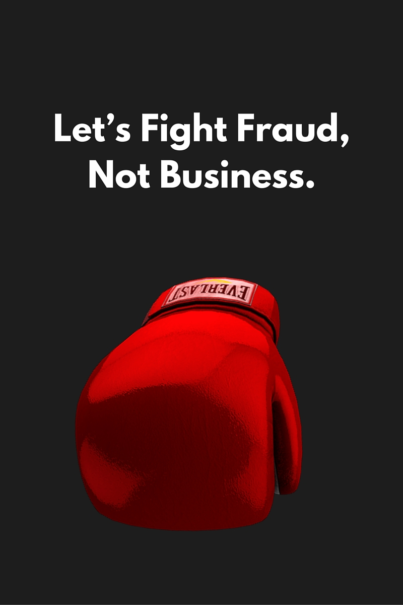 Let's fight fraud, not business.