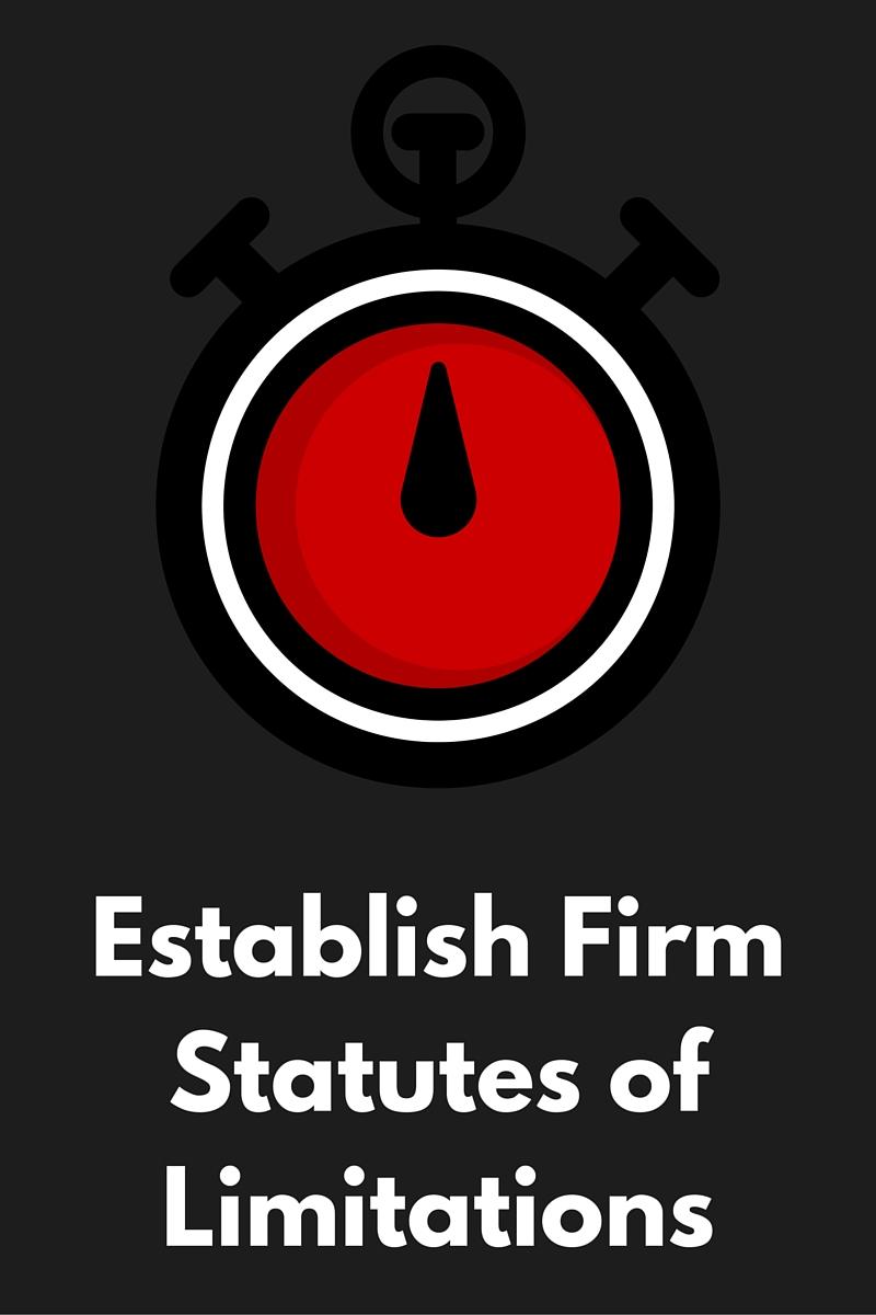 Establish Firm Statutes of Limitations