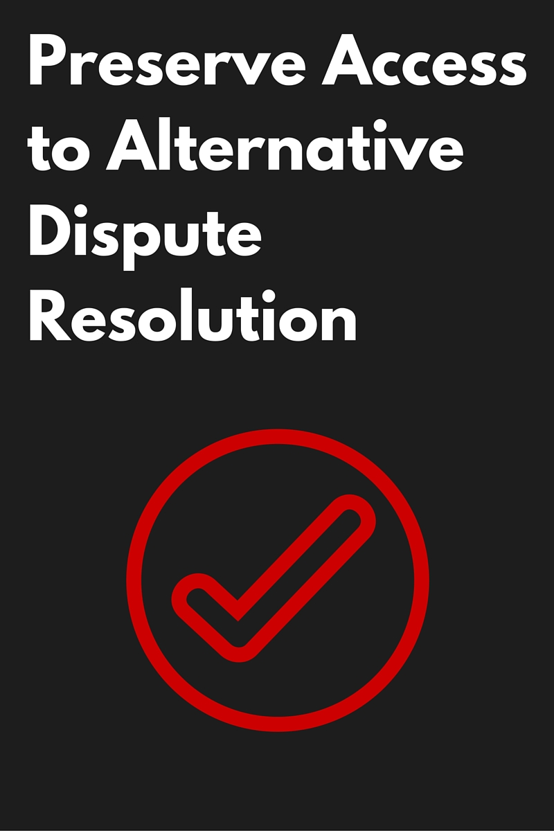 Preserve Access to Alternative Dispute Resolution